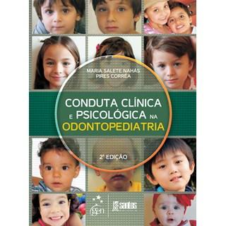 Livro - Conduta Clínica e Psicológica na Odontopediatria - Correa