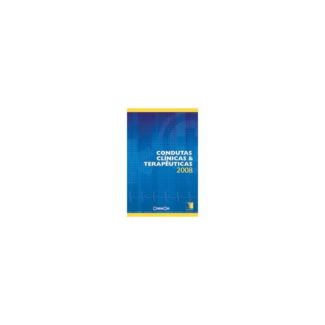 Livro - Condutas Clinicas e Terapêuticas 2008 - Medicina Hoje