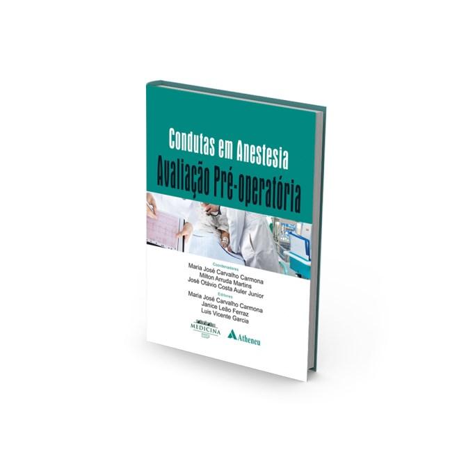 Livro - Condutas em Anestesia - Avaliação Pré Operatória - Carmona