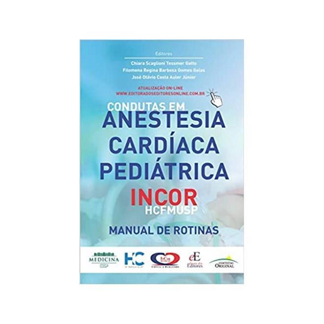 Livro - Condutas em Anestesia Cardíaca Pediátrica InCor - Gatto - Editora dos Editores