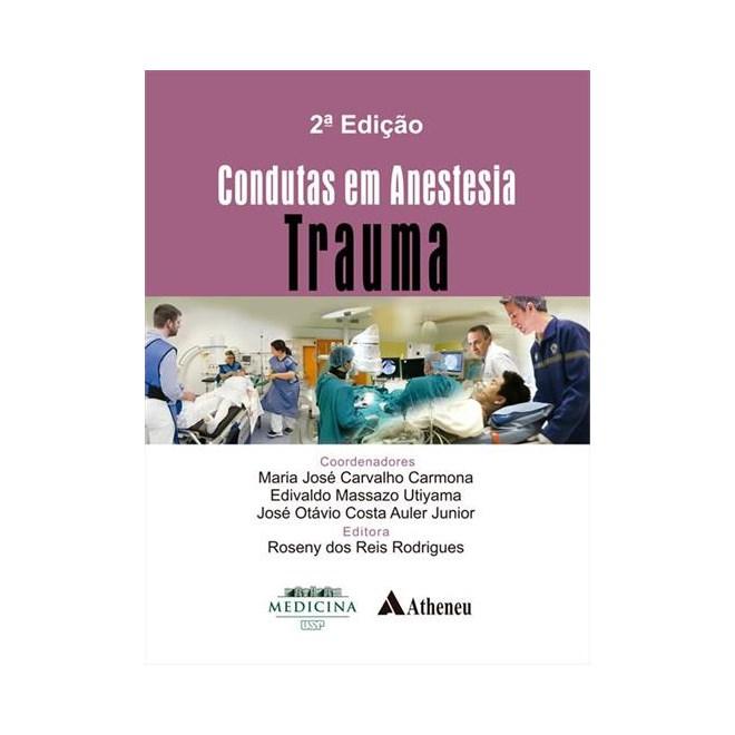Livro - Condutas em Anestesia - Vol. Trauma - Carmona