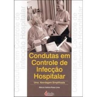 Livro - Condutas em Controle de Infecção Hospitalar - Uma abordagem simplificada - Lima