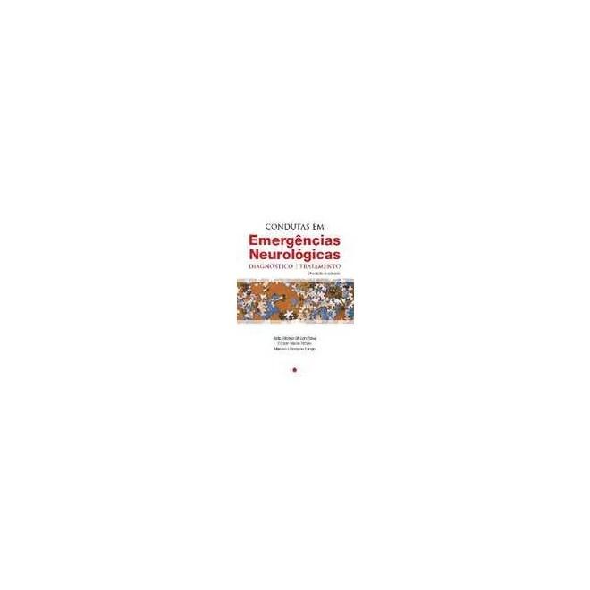 Livro - Condutas em Emergências Neurológicas - Diagnóstico e Tratamento – Teive