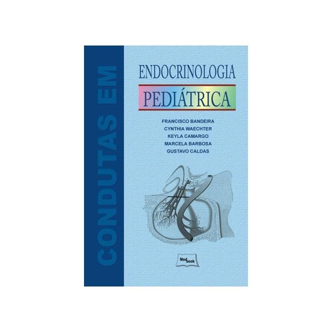 Livro - Condutas em Endocrinologia Pediátrica - Bandeira