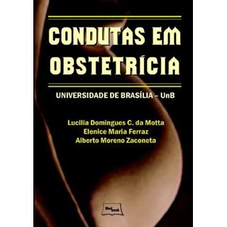 Livro - Condutas em Obstetrícia - UNB - Motta