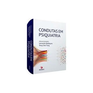 Livro - Condutas em psiquiatria - Leonardo Baldaçara/ Teng Chei Tung 1º edição - Manole