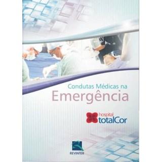 Livro - Condutas Médicas na Emergência - Hospital CardioTrauma