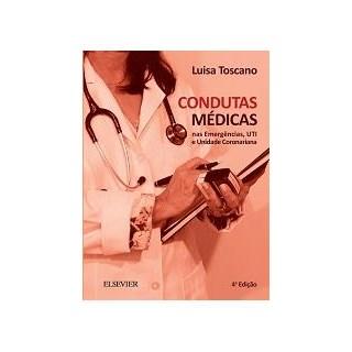 Livro - Condutas Médicas nas Emergências, UTI e Unidade Coronariana - 4a edição - Toscano