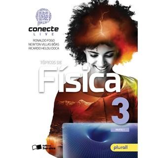 Livro - Conecte Live Tópicos de Física - 3 Ano EM - Saraiva