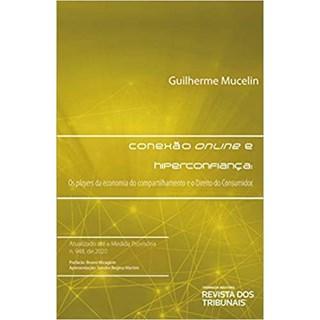 Livro - Conexão Online e Hiperconfiança - Mucelin - Revista dos Tribunais