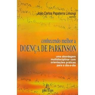 Livro - Conhecendo melhor a doença de Parkinson - uma abordagem multidisciplinar com orientações práticas para o dia-a-dia - Limongi