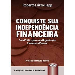 Livro - Conquiste sua Independência Financeira - Hepp - Juruá