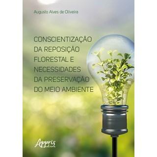 Livro - Conscientização da Reposição Florestal e Necessidades da Preservação do Meio Ambiente