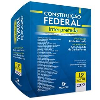 Livro - Constituição Federal Interpretada: Artigo por artigo, parágrafo por parágrafo - Machado