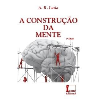 Livro - Construção da Mente, A - Luria