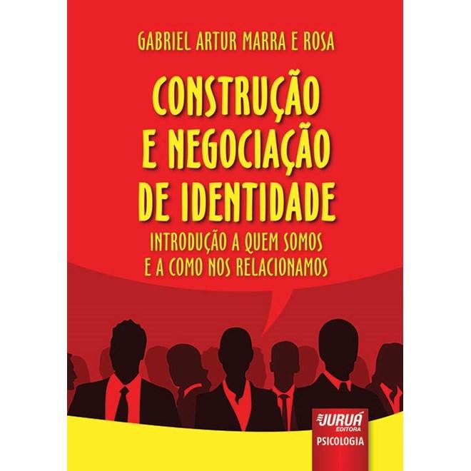 Livro - Construção e Negociação de Identidade - Marra - Juruá