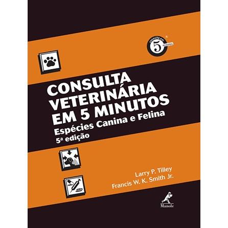 Livro - Consulta Veterinária em 5 Minutos: Espécie Canina e Felina - Tilley