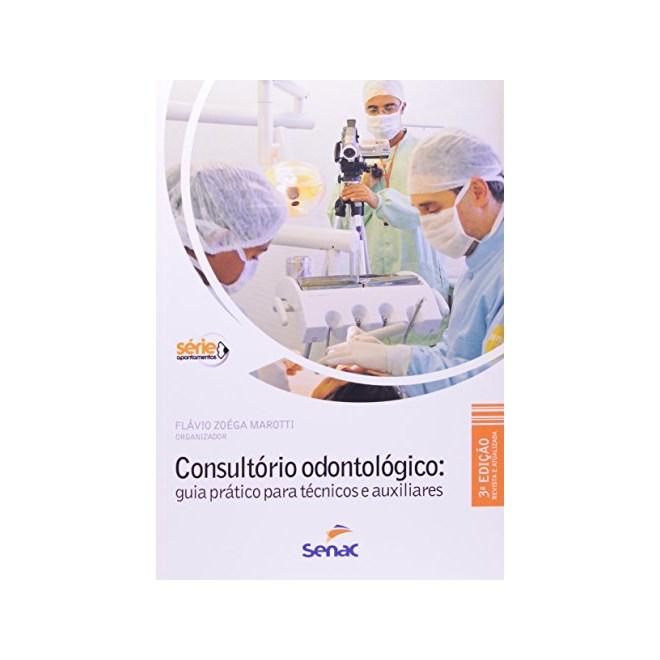 Livro - Consultório Odontológico - Guia Prático para Técnicos e Auxiliares - Marotti