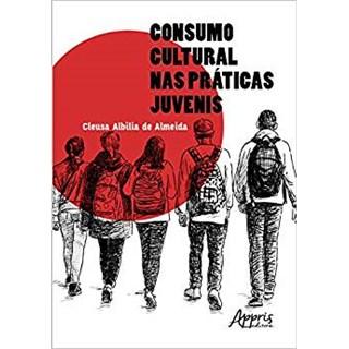 Livro -  Consumo Cultural nas Práticas Juvenis  - Almeida