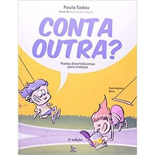 Livro - Conta Outra? - Piadas Divertidíssimas Para Crianças - Tadeu
