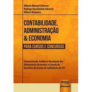 Livro - Contabilidade, Administração & Economia para Cursos e Concursos - Scherrer - Juruá
