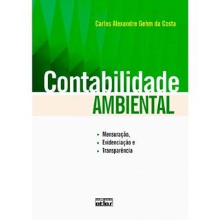 Livro - Contabilidade Ambiental: Mensuração, Evidenciação e Transparência - Costa