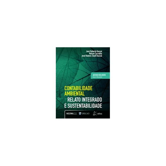 Livro - Contabilidade Ambiental - Relato Integrado e Sustentabilidade - Kassal