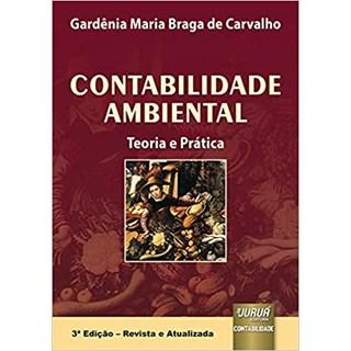 Livro - Contabilidade Ambiental: Teoria e Prática - Carvalho - Juruá