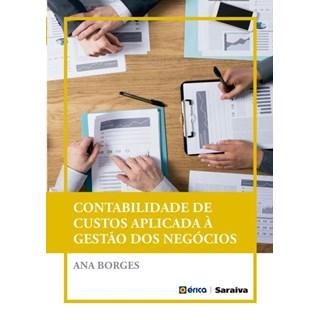 Livro - Contabilidade de custos Aplicada à Gestão dos Negocios - Borges