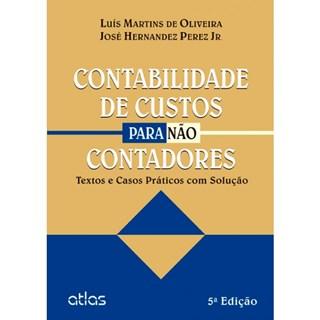 Livro - Contabilidade de Custos para não Contadores - Perez Junior