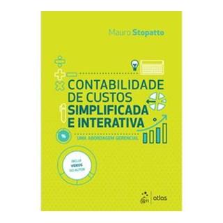 Livro - Contabilidade de Custos Simplificada e Interativa - Stopatto - Atlas