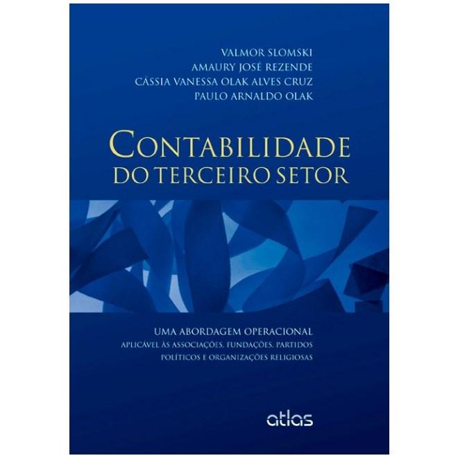 Livro - Contabilidade do Terceiro Setor: Associações, Fundações, Partidos Políticos e Organizações Religiosa - Slomski