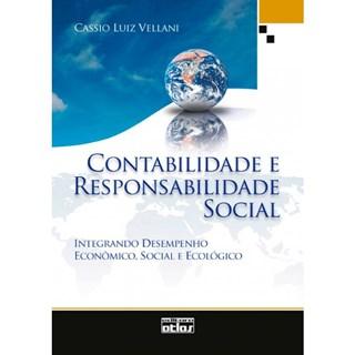 Livro - Contabilidade e Respeito Social: Integrando Desempenho Econômico, Social e Ecológico - Vellani
