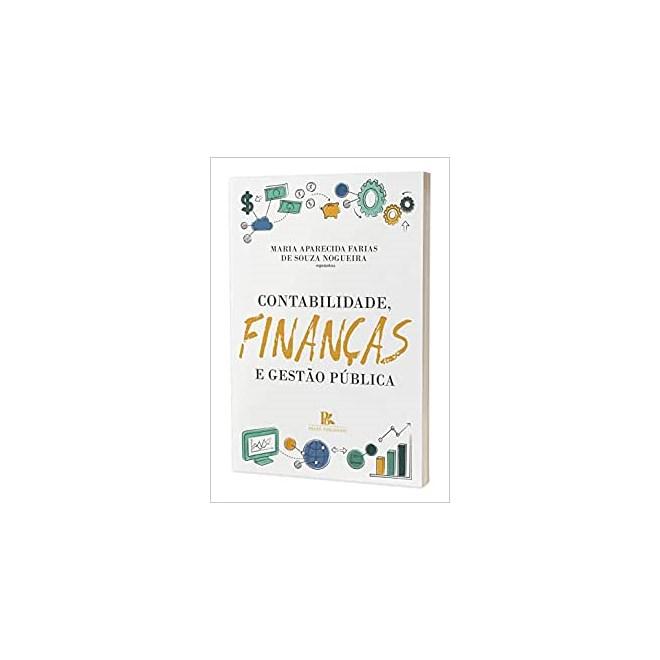 Livro - Contabilidade, Finanças e Gestão Pública - Farias - Brazil Publishing