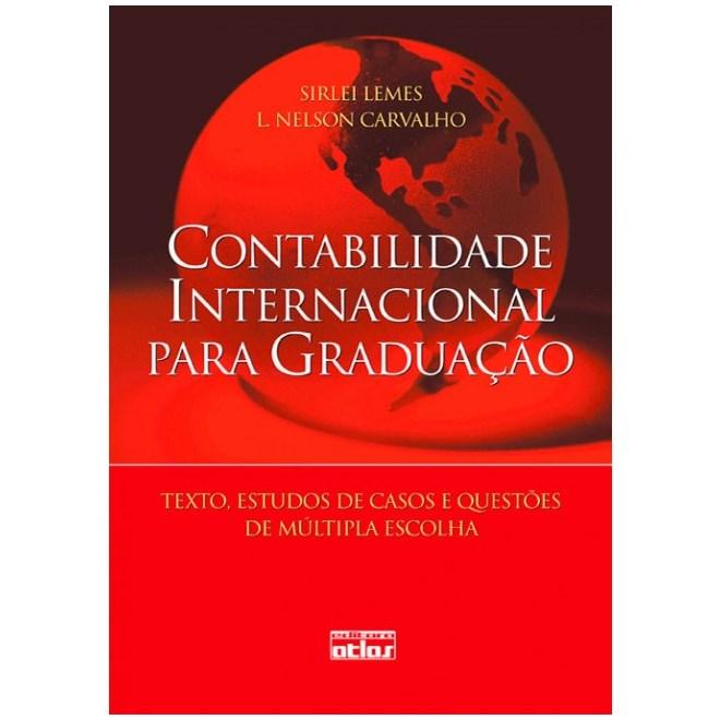 Livro - Contabilidade Internacional para Graduação: Textos, Estudos de Casos e Questões de Múltipla Escolha - Lemes