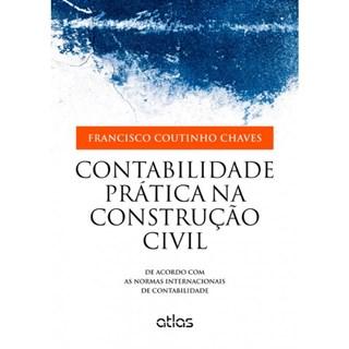 Livro - Contabilidade Prática na Construção Civil: De Acordo com as Normas Internacionais de Contabilidade - Chaves