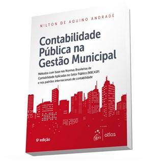 Livro - Contabilidade Pública na Gestão Municipal - Andrade