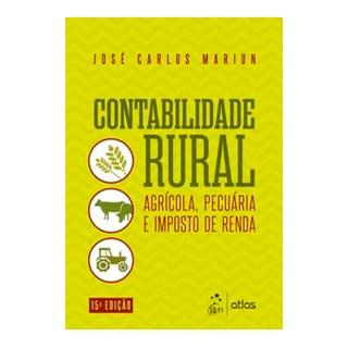 Livro - Contabilidade Rural - Agrícola, Pecuária e Imposto de Renda - MARION 15º edição
