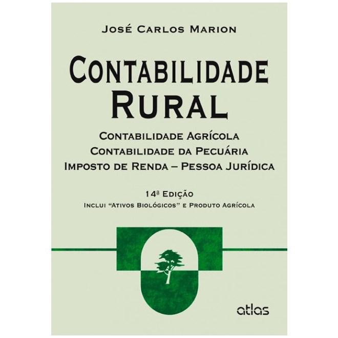 Livro - Contabilidade Rural: Contabilidade Agrícola, Contabilidade da Pecuária e Imposto de Renda - Pessoa Jurídica - Marion