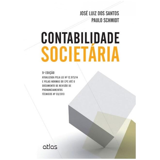 Livro - Contabilidade Societária: Atualizada Pela Lei Nº 12.973/14 e Pelas Normas do CPC - Santos