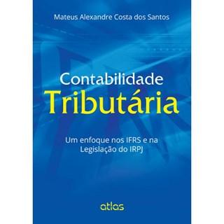 Livro - Contabilidade Tributária - Um enfoque nos IFRS e na Legislação do IRPJ - Santos