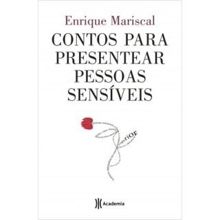 Livro - Contos Para Presentear Pessoas Sensíveis - Mariscal - Planeta