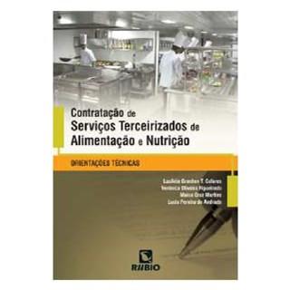 Livro - Contratação de Serviços Terceirizados de Alimentação e Nutrição - Orientações Técnicas