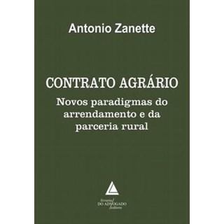 Livro - Contrato Agrário - Novos Paradigmas do Arrendamento e da Parceria Rural - Zanette