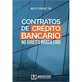 Livro - Contratos de Crédito Bancário no Direito Brasileiro - Zeni - Jh Mizuno