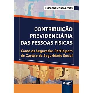 Livro Contribuição Previdenciária das Pessoas Físicas - Lemes - Juruá