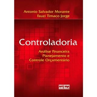 Livro - Controladoria: Análise Financeira, Planejamento e Controle Orçamentário - Morante