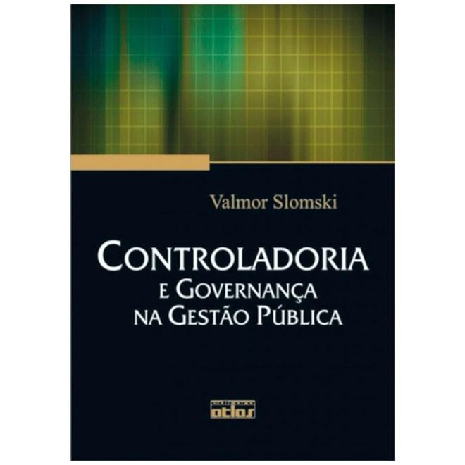 Livro - Controladoria e Governança na Gestão Pública - Slomski