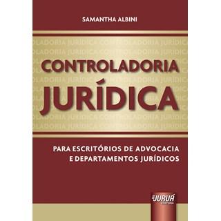 Livro - Controladoria Jurídica - Albini - Juruá