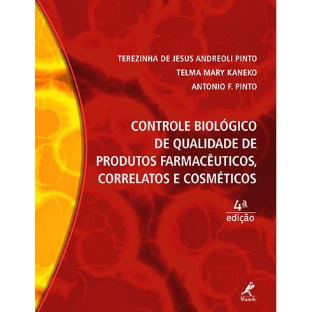 Livro - Controle Biológico de Qualidade de Produtos Farmacêutico, Correlatos e Cosméticos - Pinto
